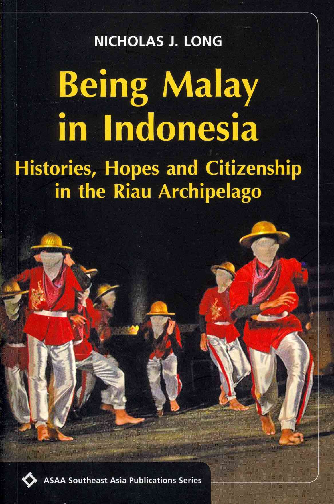 Being Malay in Indonesia By Long, Nicholas J.